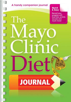 The Mayo Clinic Diet Journal - Frye, Christopher (Editor), and McDaniel, Kent (Illustrator)