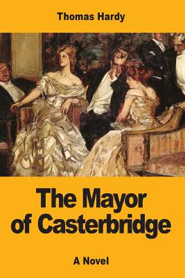 The Mayor of Casterbridge - Hardy, Thomas