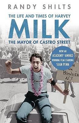 The Mayor of Castro Street: The Life and Times of Harvey Milk - Shilts, Randy