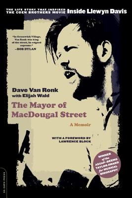 The Mayor of Macdougal Street - Van Ronk, Dave, and Wald, Elijah, and Block, Lawrence (Foreword by)