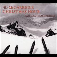 The McGarrigle Christmas Hour - Kate & Anna McGarrigle