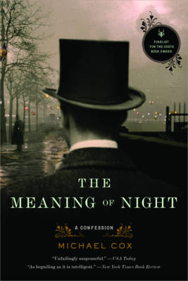 The Meaning of Night: A Confession - Cox, Michael