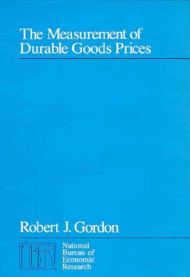 The Measurement of Durable Goods Prices - Gordon, Robert J