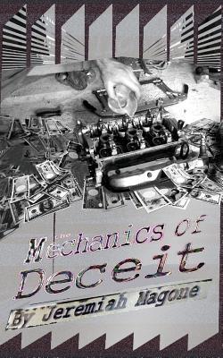 The Mechanics of Deceit - Magone, MR Jeremiah