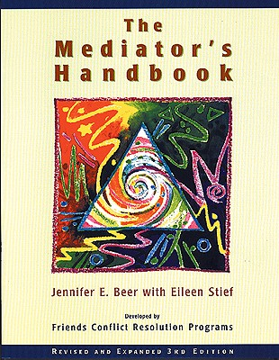 The Mediator's Handbook - Beer, Jennifer E, and Stief, Eileen