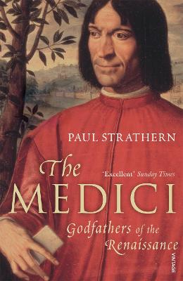 The Medici: Godfathers of the Renaissance - Strathern, Paul