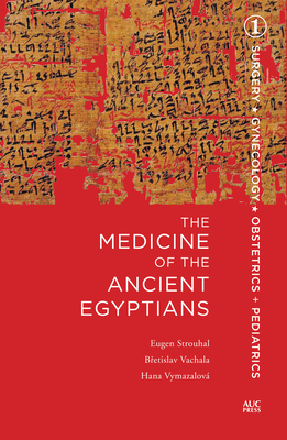 The Medicine of the Ancient Egyptians: 1 - Strouhal, Eugen