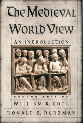 The Medieval World View: An Introduction - Cook, William R