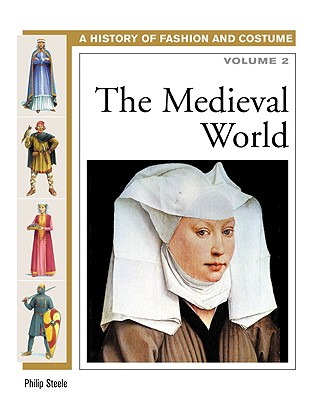 The Medieval World - Steele, Philip, and Woolf, Alex, Professor (Editor)