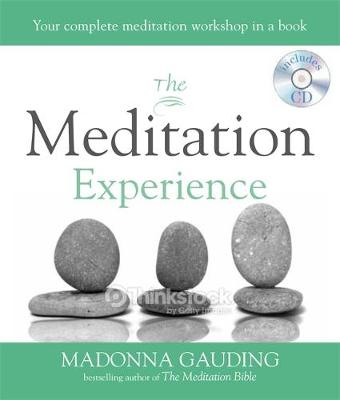 The Meditation Experience: Your Complete Meditation Workshop in a Book - Gauding, Madonna