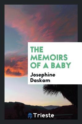 The Memoirs of a Baby - Daskam, Josephine