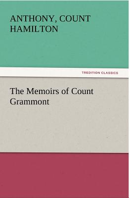 The Memoirs of Count Grammont - Hamilton, Count Anthony