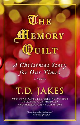 The Memory Quilt: A Christmas Story for Our Times - Jakes, T D