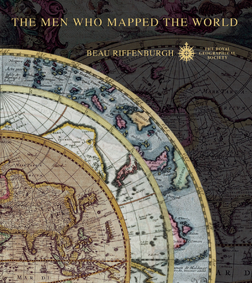 The Men Who Mapped the World/The Treasures of Cartography - Riffenburgh, Beau