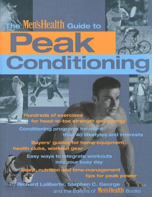 The Men's Health Guide to Peak Conditioning - Laliberte, Richard, and Men's Health, and George, Stephen C