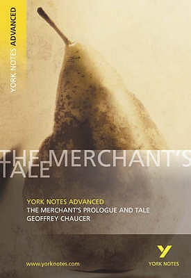 The Merchant's Prologue and Tale: York Notes Advanced - King, Pamela