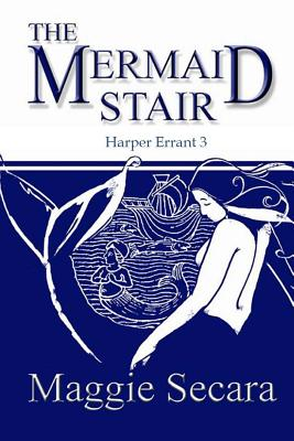The Mermaid Stair - Secara, Maggie