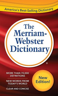 The Merriam-Webster Dictionary - Merriam-Webster (Creator)