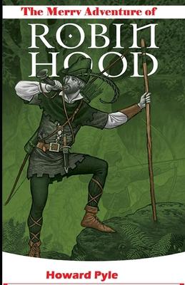 The Merry Adventures of Robin Hood - Pyle, Howard