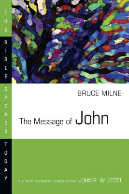 The Message of John - Milne, Bruce