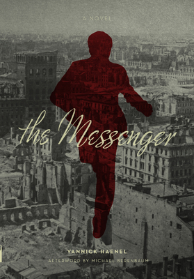 The Messenger - Haenel, Yannick, and Berenbaum, Michael, Mr., PH.D. (Afterword by)