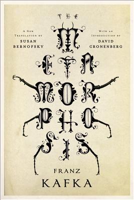 The Metamorphosis - Kafka, Franz, and Bernofsky, Susan (Translated by), and Cronenberg, David (Introduction by)