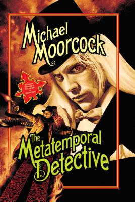 The Metatemporal Detective - Moorcock, Michael