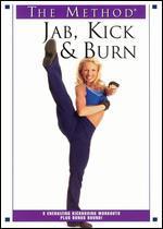 The Method: Jab, Kick & Burn