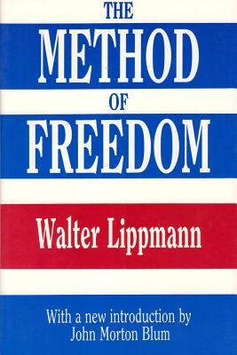 The Method of Freedom - Lippmann, Walter
