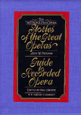 The Metropolitan Opera Stories of the Great Operas: 2 Volume - Freeman, John