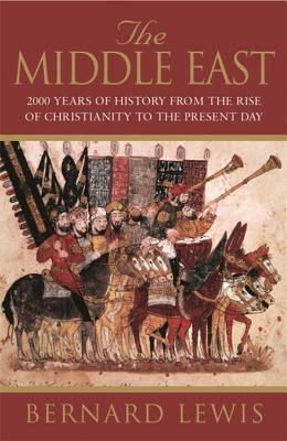 The Middle East: 2000 Years Of History From The Birth Of Christia - Lewis, Bernard