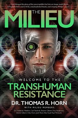 The Milieu: Welcome to the Transhuman Resistance - Horn, Thomas R, and Teichrib, Carl, and McGuire, Paul