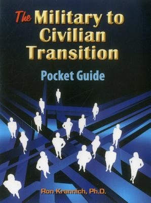The Military-To-Civilian Transition Pocket Guide - Krannich, Ron