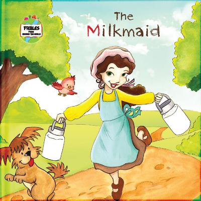 The Milkmaid: A Fable from Around the World - Keane, Ronan (Editor)