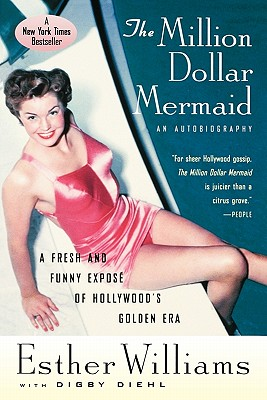 The Million Dollar Mermaid: An Autobiography - Williams, Esther, and Diehl, Digby