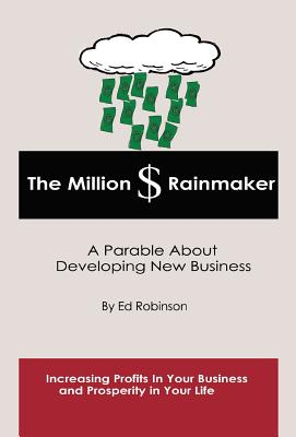 The Million $ Rainmaker - Robinson, Edward E