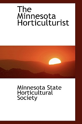 The Minnesota Horticulturist - State Horticultural Society, Minnesota