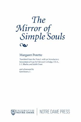 The Mirror of Simple Souls - Porette, Margaret, and Colledge, O S a Edmund (Editor)