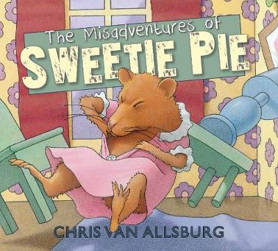 The Misadventures of Sweetie Pie - Van Allsburg, Chris