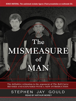 The Mismeasure of Man - Gould, Stephen Jay, and Morey, Arthur (Narrator)