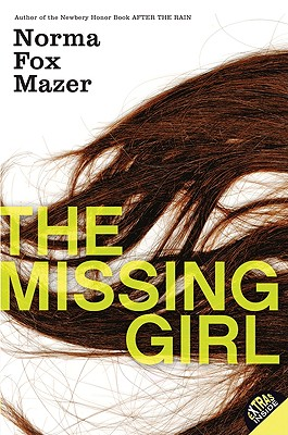 The Missing Girl - Mazer, Norma Fox