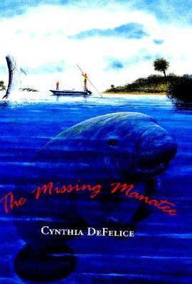 The Missing Manatee - DeFelice, Cynthia C