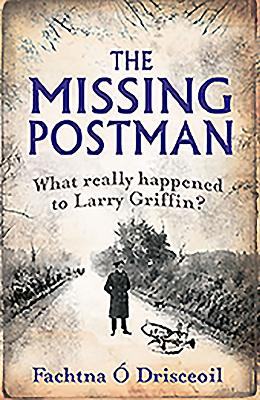 The Missing Postman - O Drisceoil, Fachtna