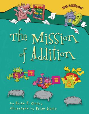 The Mission of Addition - Cleary, Brian P