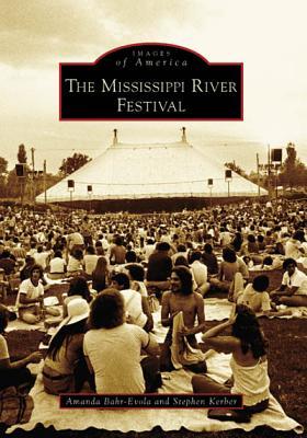 The Mississippi River Festival - Bahr-Evola, Amanda, and Kerber, Stephen