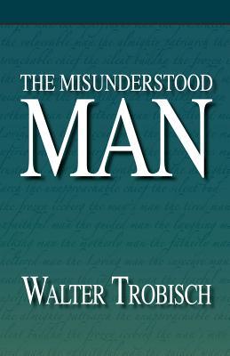 The Misunderstood Man - Trobisch, Walter