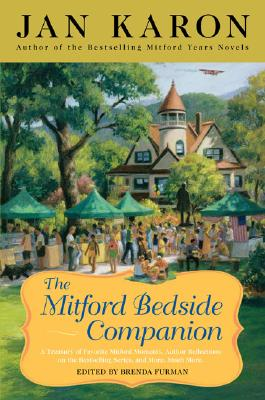 The Mitford Bedside Companion: A Treasury of Favorite Mitford Moments, Author Reflections on the Bestselling Series, and More. Much More. - Karon, Jan