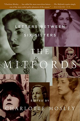 The Mitfords: Letters Between Six Sisters - Mosley, Charlotte