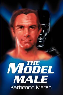 The Model Male - Marsh, Katherine