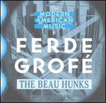 The Modern American Music of Ferde Grof� (From the Original Arrangements)